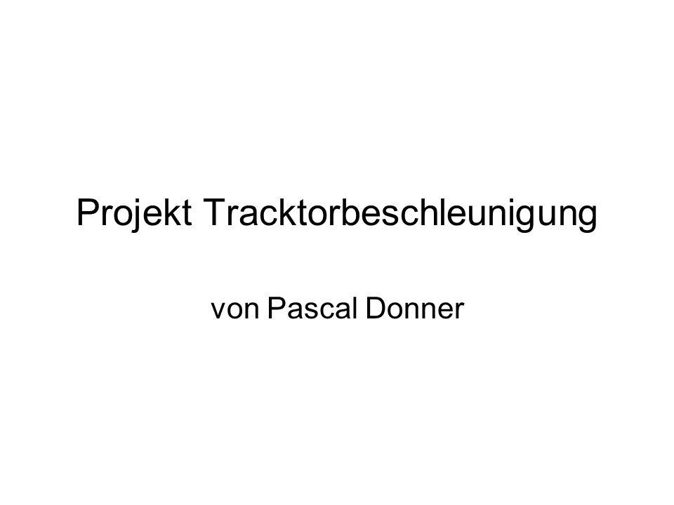 Projekt Tracktorbeschleunigung von Pascal Donner