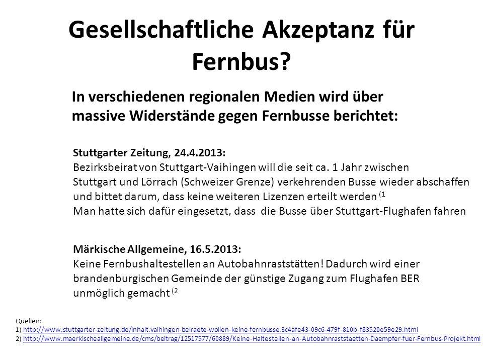 Gesellschaftliche Akzeptanz für Fernbus? In verschiedenen regionalen Medien wird über massive Widerstände gegen Fernbusse berichtet: Stuttgarter Zeitu