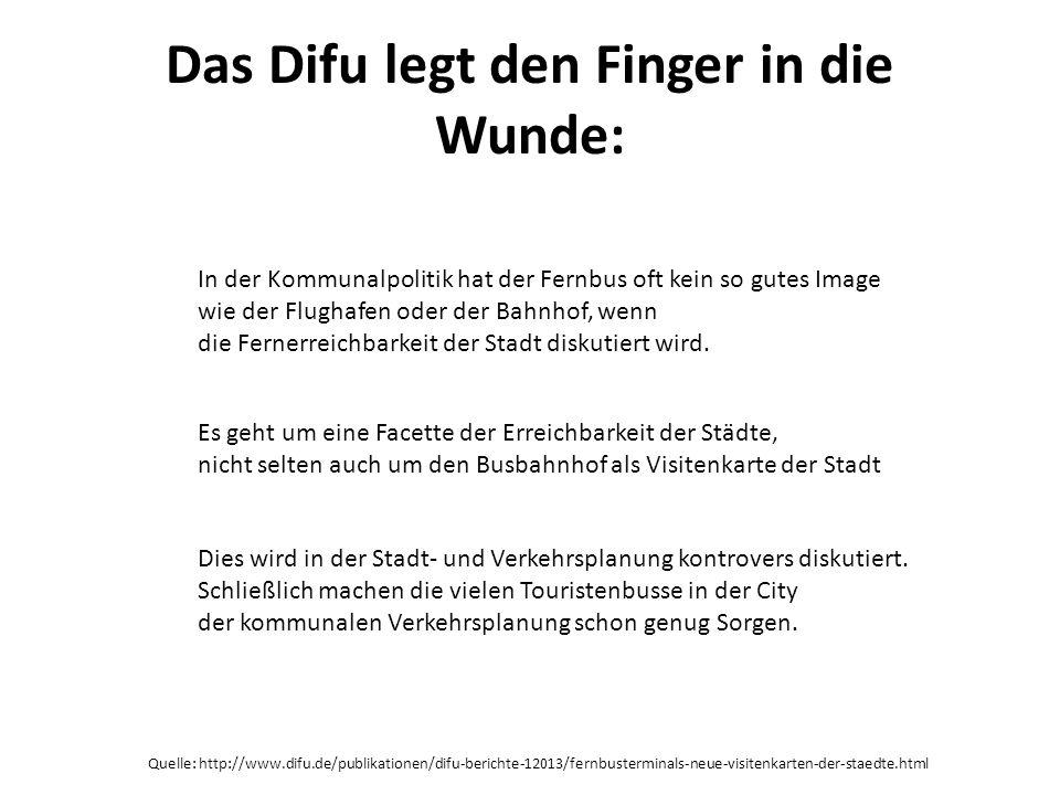 Das Difu legt den Finger in die Wunde: Quelle: http://www.difu.de/publikationen/difu-berichte-12013/fernbusterminals-neue-visitenkarten-der-staedte.ht
