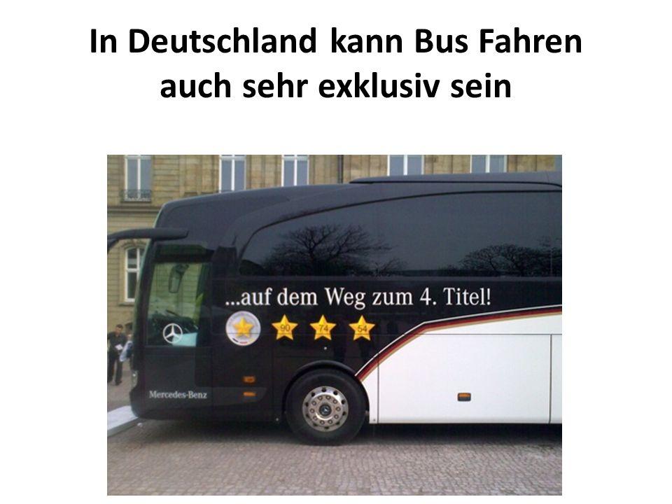 In Deutschland kann Bus Fahren auch sehr exklusiv sein