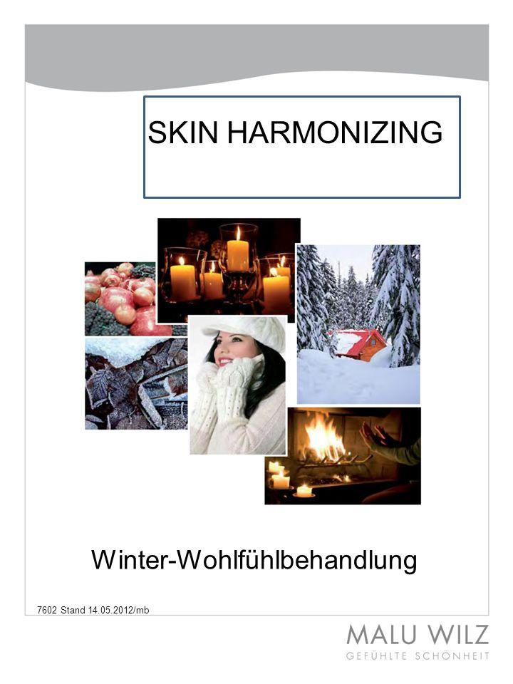 SKIN HARMONIZING Winter-Wohlfühlbehandlung 7602 Stand 14.05.2012/mb