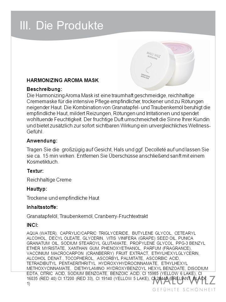 III. Die Produkte HARMONIZING AROMA MASK Beschreibung: Die Harmonizing Aroma Mask ist eine traumhaft geschmeidige, reichhaltige Crememaske für die int