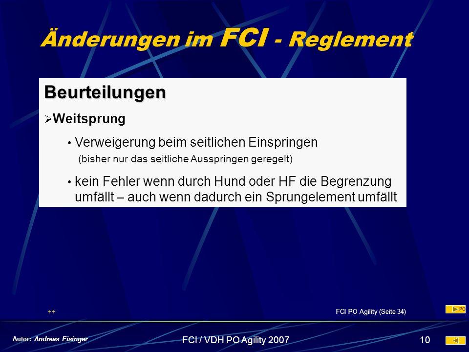 FCI / VDH PO Agility 200710 Änderungen im FCI - Reglement Beurteilungen Weitsprung Verweigerung beim seitlichen Einspringen (bisher nur das seitliche