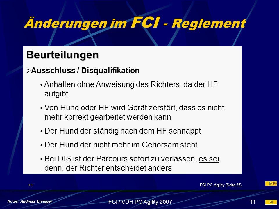FCI / VDH PO Agility 200711 Änderungen im FCI - Reglement Beurteilungen Ausschluss / Disqualifikation Anhalten ohne Anweisung des Richters, da der HF