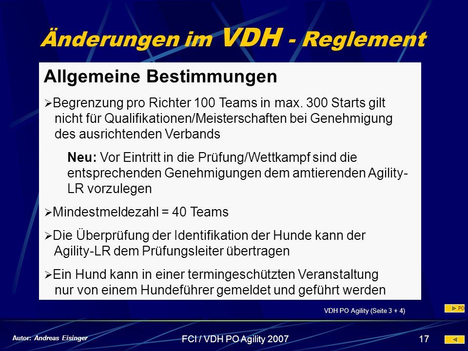 FCI / VDH PO Agility 200717 Änderungen im VDH - Reglement Allgemeine Bestimmungen Begrenzung pro Richter 100 Teams in max. 300 Starts gilt nicht für Q