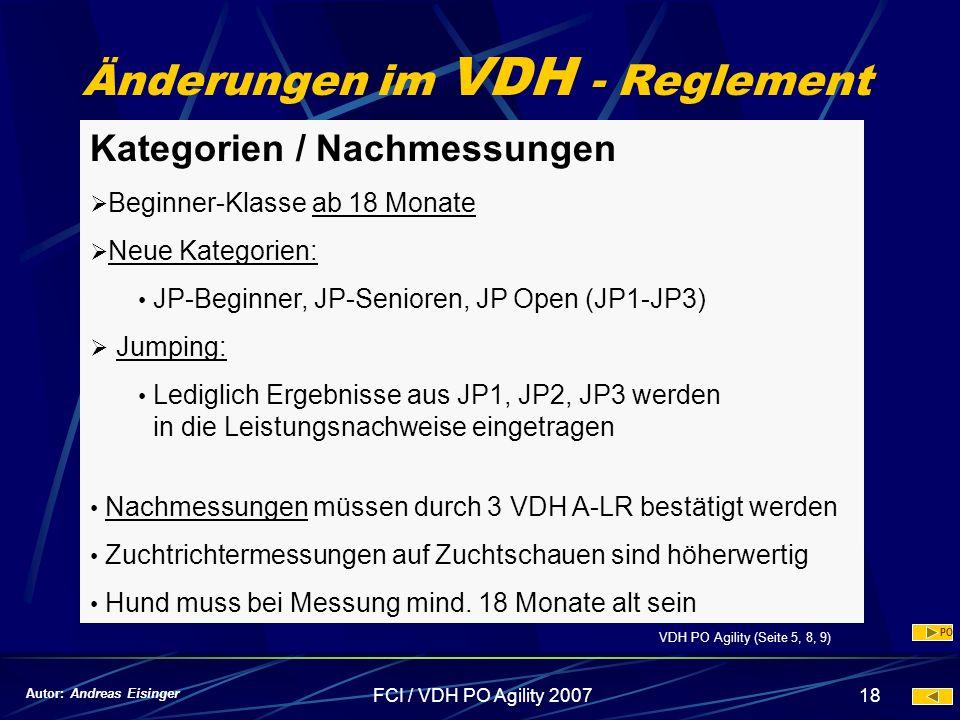 FCI / VDH PO Agility 200718 Änderungen im VDH - Reglement Kategorien / Nachmessungen Beginner-Klasse ab 18 Monate Neue Kategorien: JP-Beginner, JP-Sen