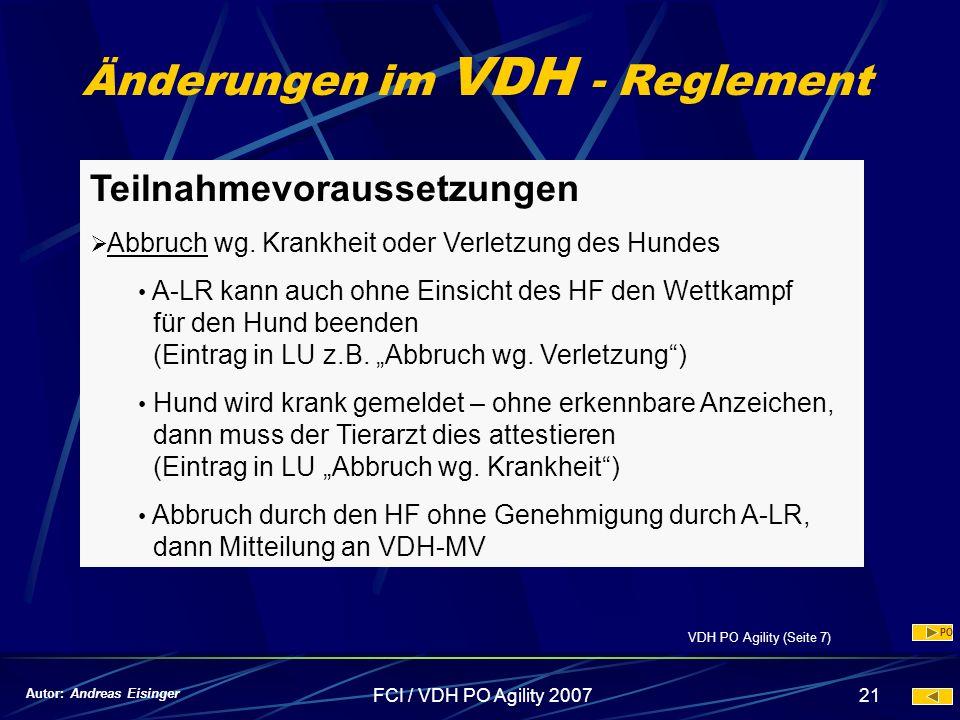 FCI / VDH PO Agility 200721 Änderungen im VDH - Reglement Teilnahmevoraussetzungen Abbruch wg. Krankheit oder Verletzung des Hundes A-LR kann auch ohn