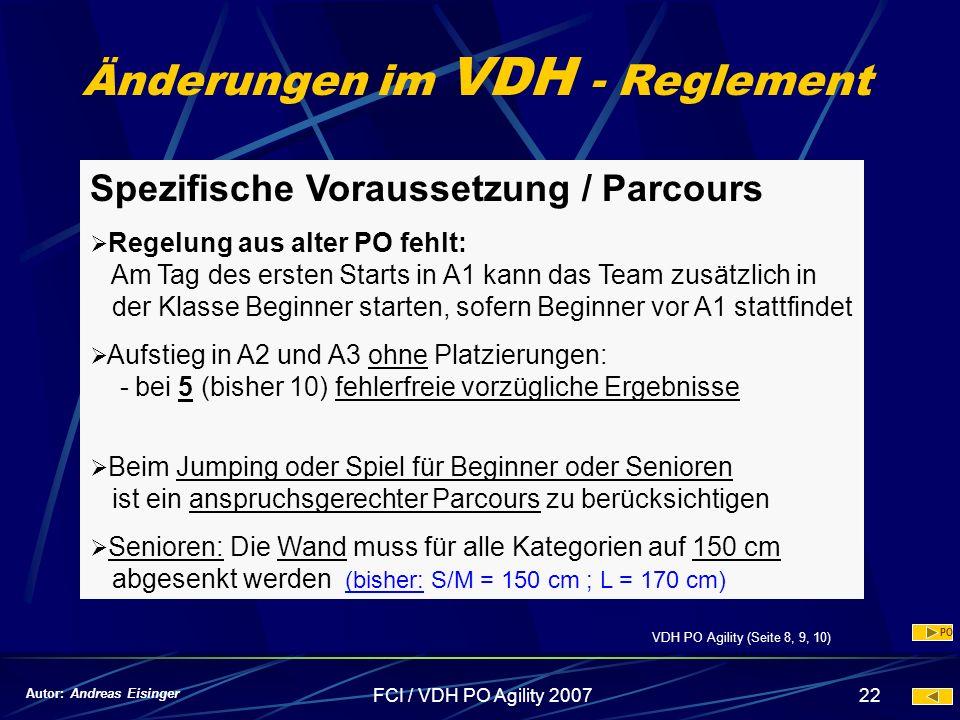 FCI / VDH PO Agility 200722 Änderungen im VDH - Reglement Spezifische Voraussetzung / Parcours Regelung aus alter PO fehlt: Am Tag des ersten Starts i