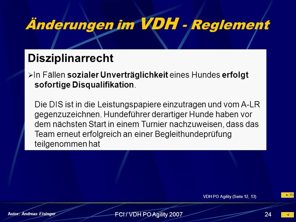 FCI / VDH PO Agility 200724 Änderungen im VDH - Reglement Disziplinarrecht In Fällen sozialer Unverträglichkeit eines Hundes erfolgt sofortige Disqual