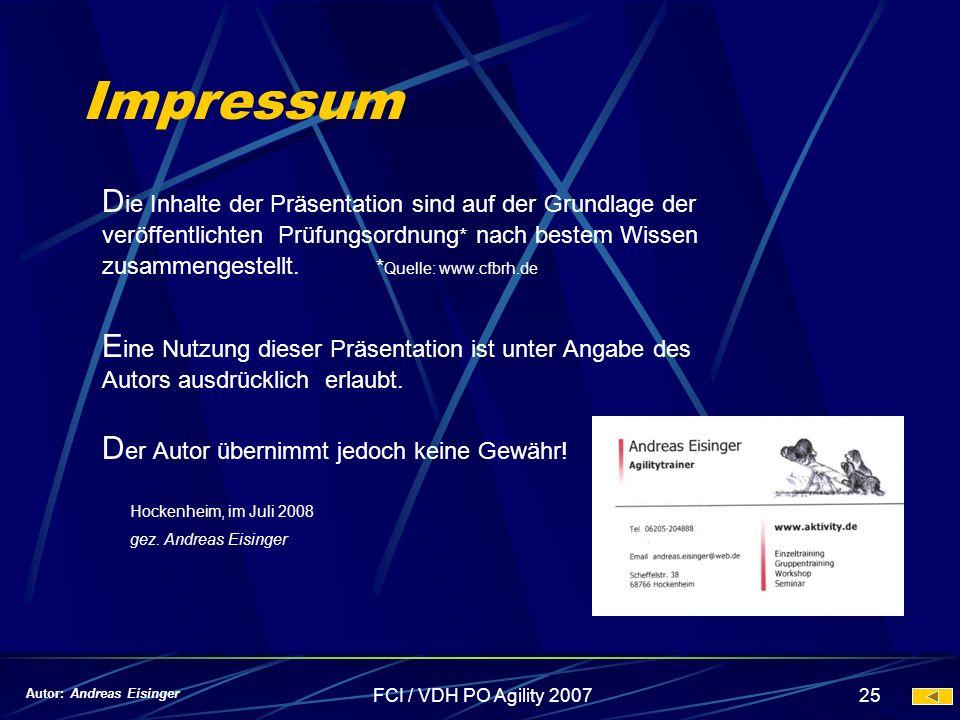 FCI / VDH PO Agility 200725 Impressum D ie Inhalte der Präsentation sind auf der Grundlage der veröffentlichten Prüfungsordnung * nach bestem Wissen z