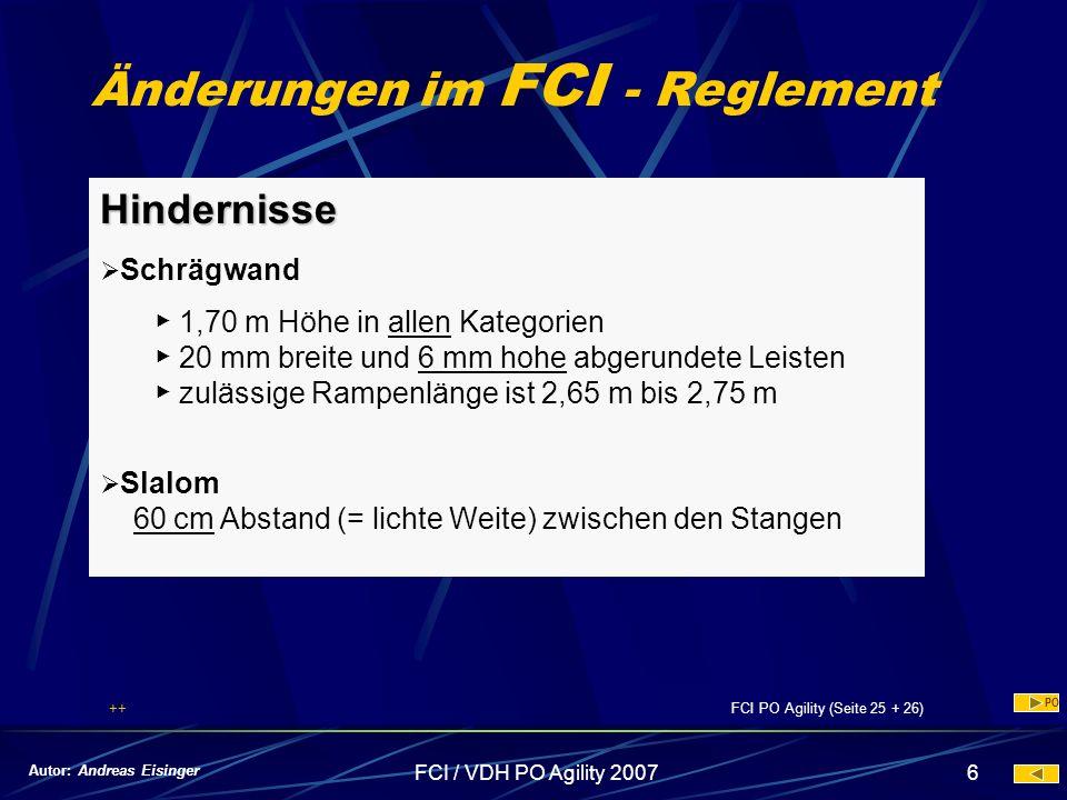 FCI / VDH PO Agility 20076 Änderungen im FCI - Reglement Hindernisse Schrägwand 1,70 m Höhe in allen Kategorien 20 mm breite und 6 mm hohe abgerundete