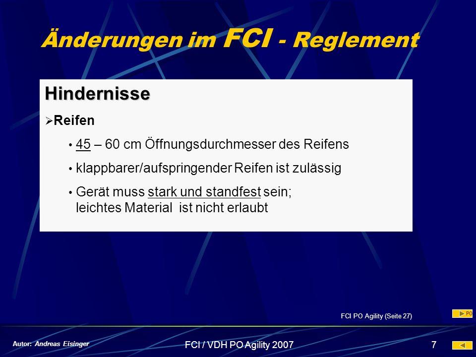 FCI / VDH PO Agility 20077 Änderungen im FCI - Reglement Hindernisse Reifen 45 – 60 cm Öffnungsdurchmesser des Reifens klappbarer/aufspringender Reife