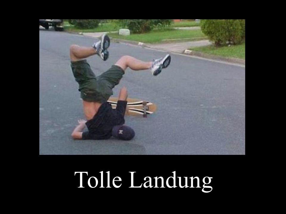 Tolle Landung