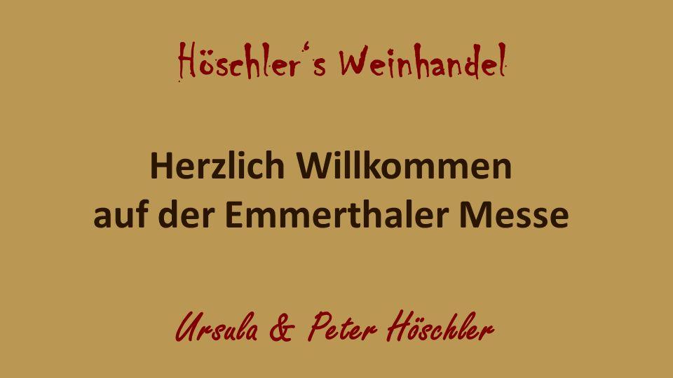 Herzlich Willkommen auf der Emmerthaler Messe Höschlers Weinhandel Ursula & Peter Höschler