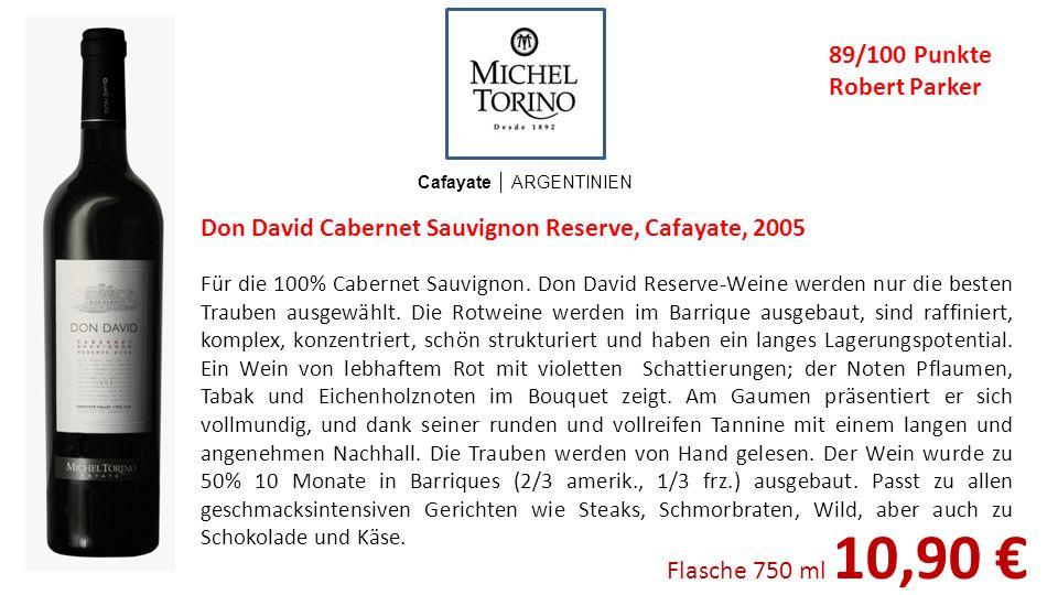 Don David Cabernet Sauvignon Reserve, Cafayate, 2005 Cafayate ARGENTINIEN Für die 100% Cabernet Sauvignon. Don David Reserve-Weine werden nur die best