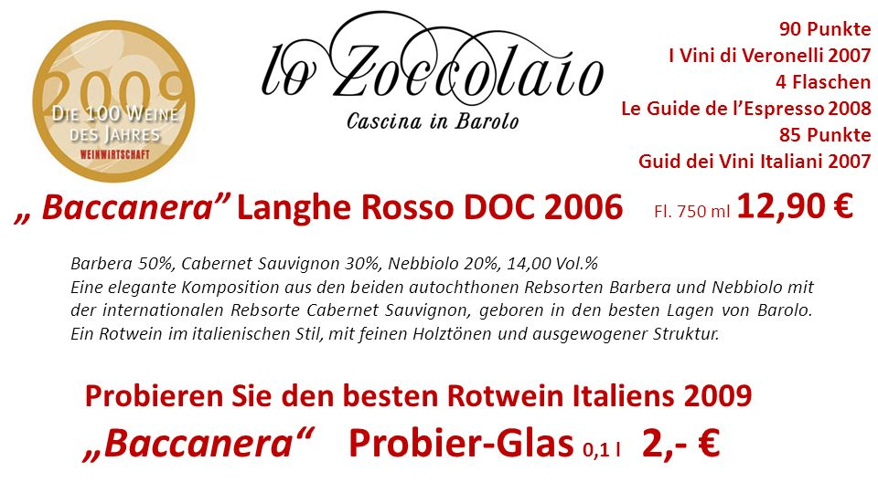 Barbera 50%, Cabernet Sauvignon 30%, Nebbiolo 20%, 14,00 Vol.% Eine elegante Komposition aus den beiden autochthonen Rebsorten Barbera und Nebbiolo mi