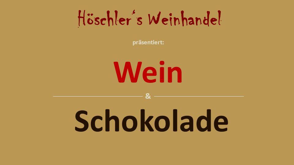 Höschlers Weinhandel Wein & Schokolade präsentiert: