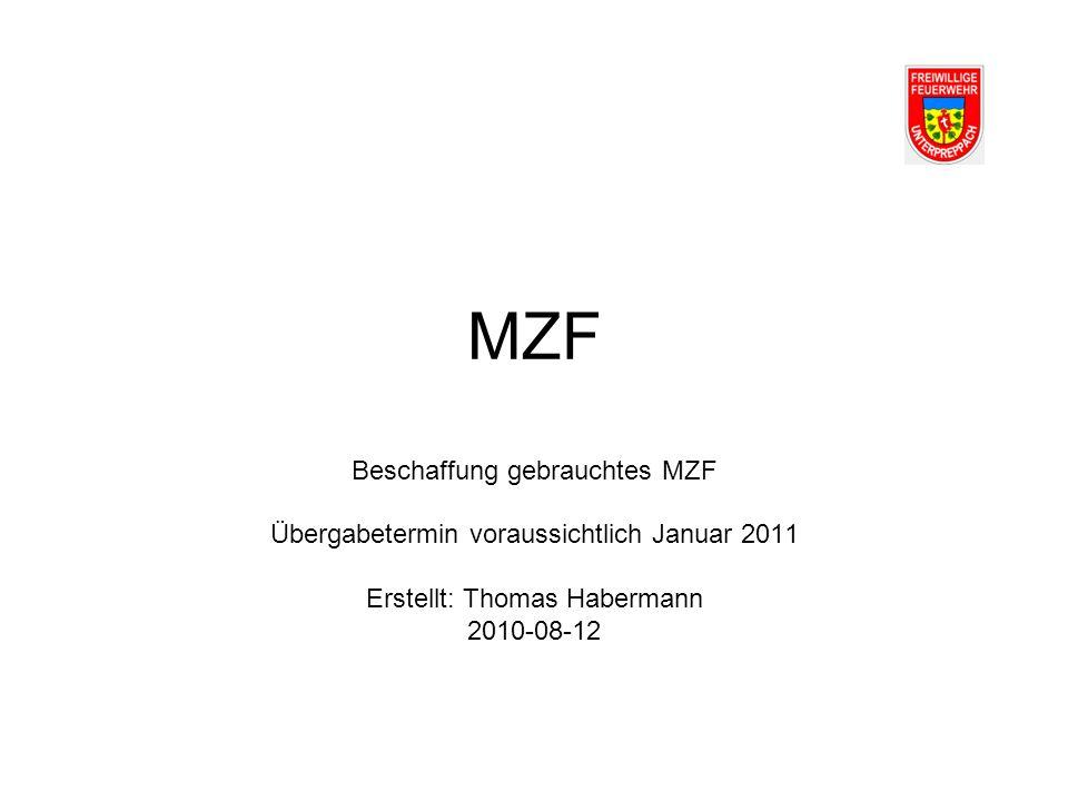 MZF Beschaffung gebrauchtes MZF Übergabetermin voraussichtlich Januar 2011 Erstellt: Thomas Habermann 2010-08-12