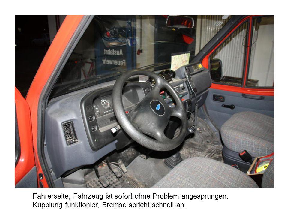 Fahrerseite, Fahrzeug ist sofort ohne Problem angesprungen. Kupplung funktionier, Bremse spricht schnell an.