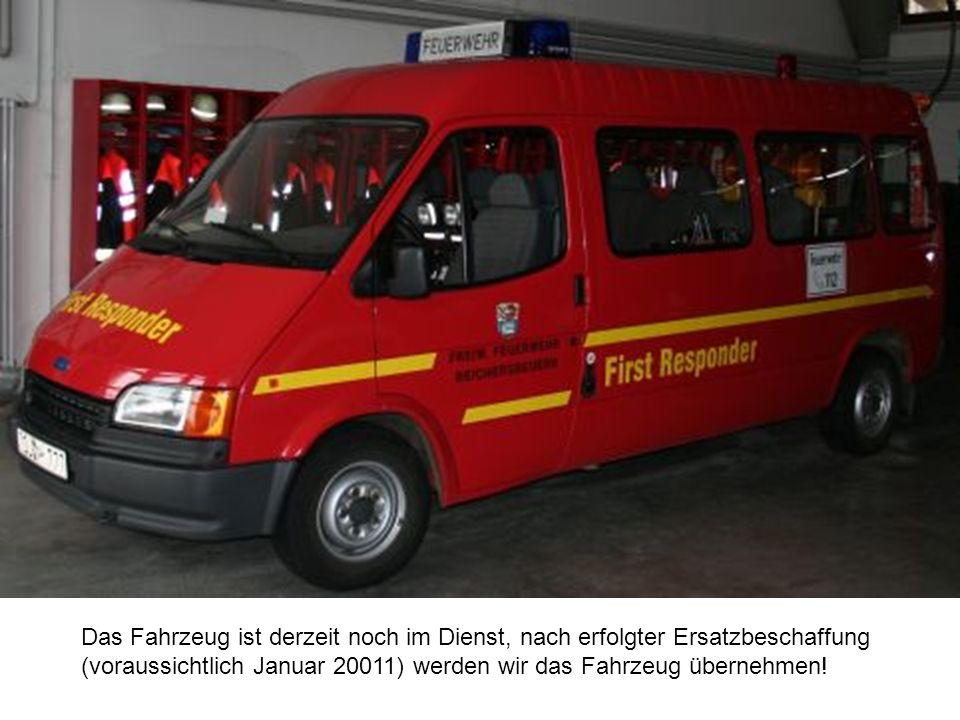 Das Fahrzeug ist derzeit noch im Dienst, nach erfolgter Ersatzbeschaffung (voraussichtlich Januar 20011) werden wir das Fahrzeug übernehmen!