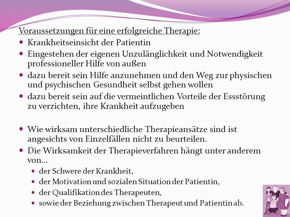 Voraussetzungen für eine erfolgreiche Therapie: Krankheitseinsicht der Patientin Eingestehen der eigenen Unzulänglichkeit und Notwendigkeit profession