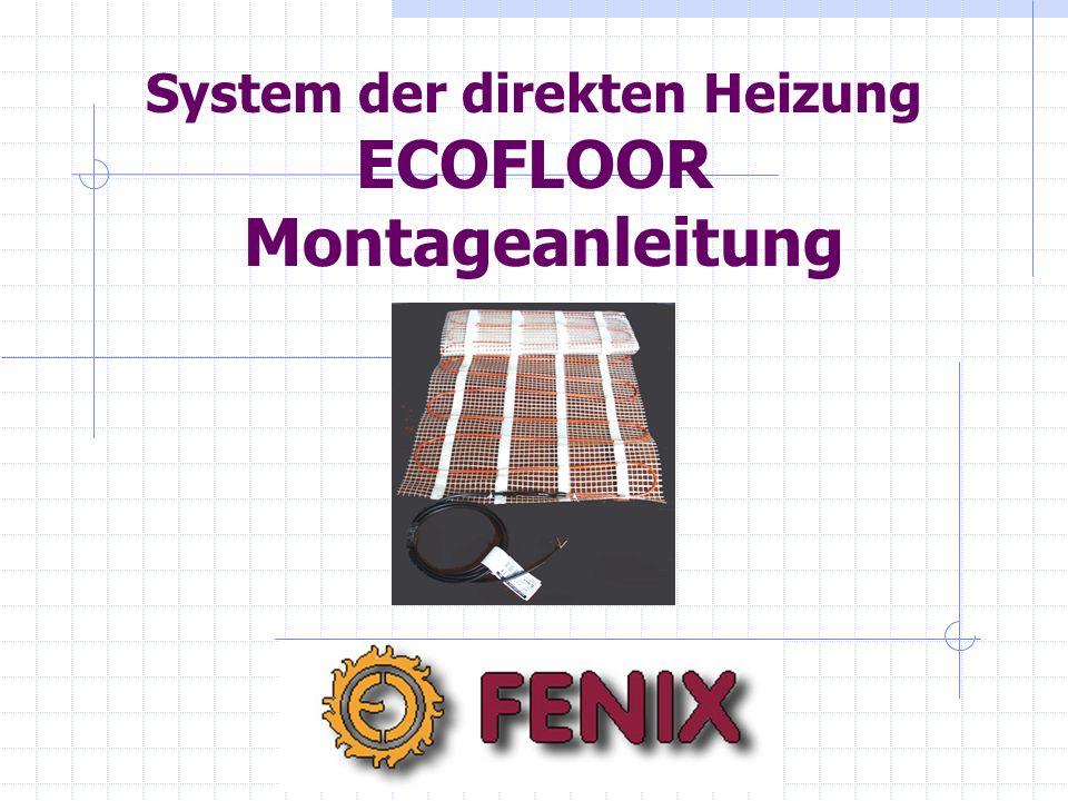 SYSTEM DER DIREKTEN HEIZUNG ECOFLOOR - FÜR ANWENDUNG IN NEUEN GEBÄUDEN Die Heizmatte oder das Heizkabel sind in elastischen Kitt (Leim) auf die Betonschicht von 5 cm Höhe zu verlegen.
