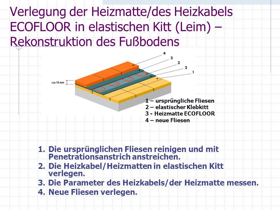 Verlegung der Heizmatte/des Heizkabels ECOFLOOR in elastischen Kitt (Leim) – Rekonstruktion des Fußbodens 1.Die ursprünglichen Fliesen reinigen und mi