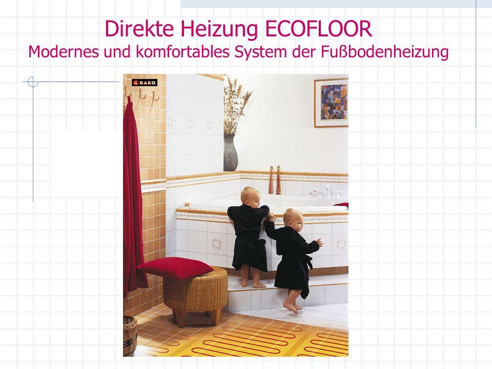 Direkte Heizung ECOFLOOR Modernes und komfortables System der Fußbodenheizung
