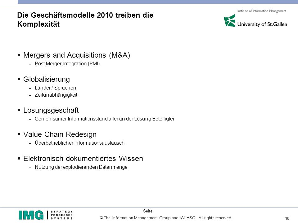 10 Seite © The Information Management Group and IWI-HSG. All rights reserved. Die Geschäftsmodelle 2010 treiben die Komplexität Mergers and Acquisitio