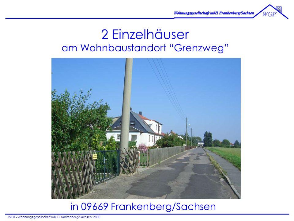 WGF-Wohnungsgesellschaft mbH Frankenberg/Sachsen 2008 Städtische Lage: Das Baugebiet, in dem die beiden Häuser entstehen, liegt an der östlichen Stadtgrenze, an der S 203 (Äußere Freiberger Straße)