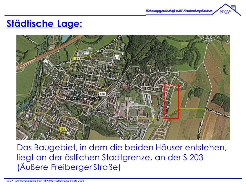 WGF-Wohnungsgesellschaft mbH Frankenberg/Sachsen 2008 Städtische Lage: Das Baugebiet, in dem die beiden Häuser entstehen, liegt an der östlichen Stadt