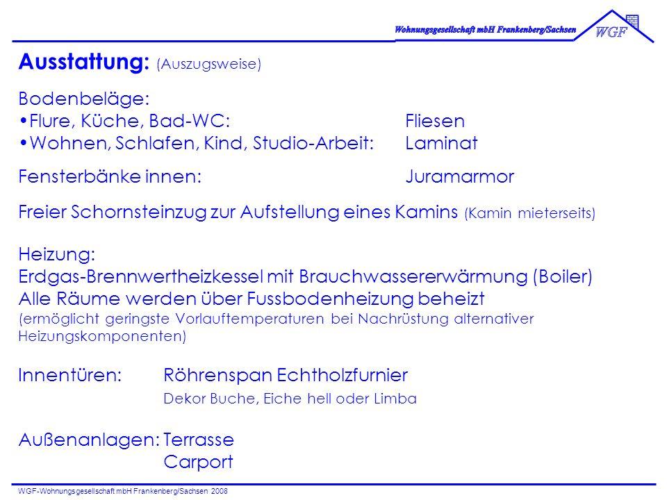 WGF-Wohnungsgesellschaft mbH Frankenberg/Sachsen 2008 Ausstattung: (Auszugsweise) Bodenbeläge: Flure, Küche, Bad-WC:Fliesen Wohnen, Schlafen, Kind, St