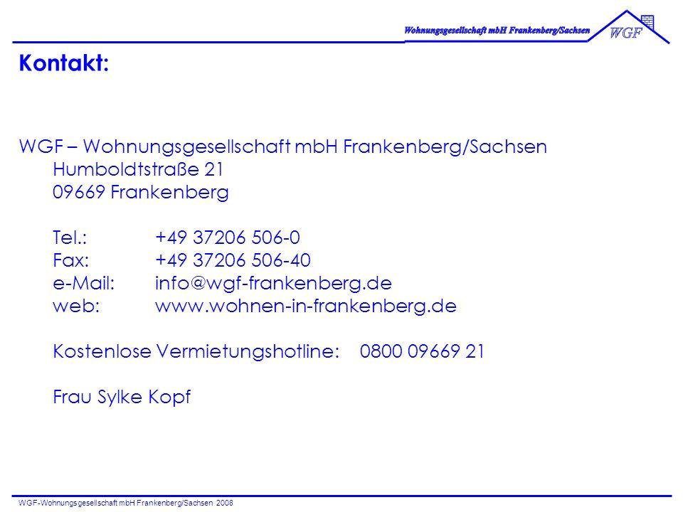 WGF-Wohnungsgesellschaft mbH Frankenberg/Sachsen 2008 Kontakt: WGF – Wohnungsgesellschaft mbH Frankenberg/Sachsen Humboldtstraße 21 09669 Frankenberg