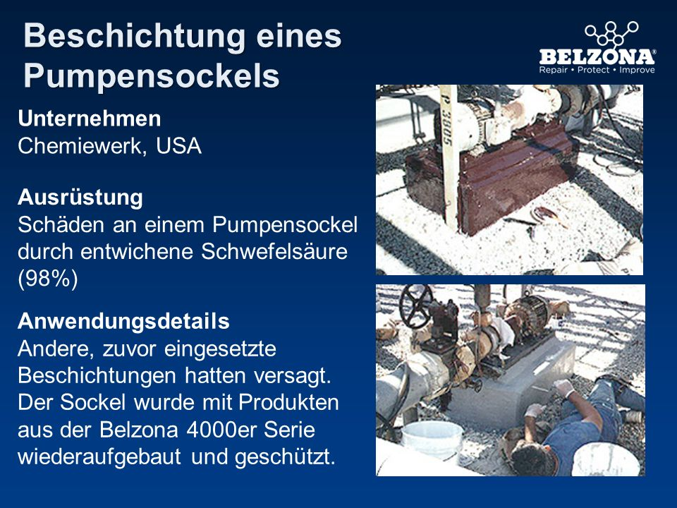 Unternehmen Chemiewerk, USA Ausrüstung Schäden an einem Pumpensockel durch entwichene Schwefelsäure (98%) Anwendungsdetails Andere, zuvor eingesetzte
