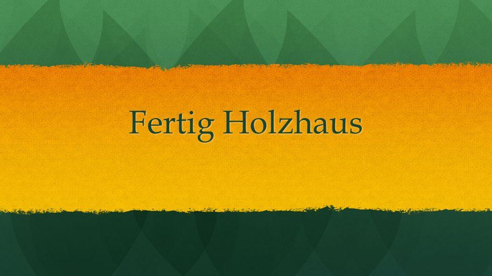 Fertig Holzhaus
