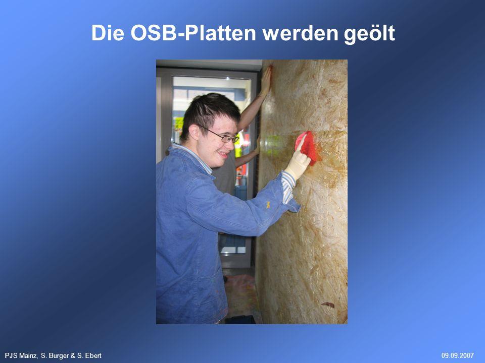 PJS Mainz, S. Burger & S. Ebert09.09.2007 Die OSB-Platten werden geölt