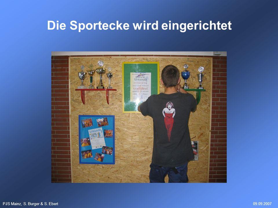 PJS Mainz, S. Burger & S. Ebert09.09.2007 Die Sportecke wird eingerichtet