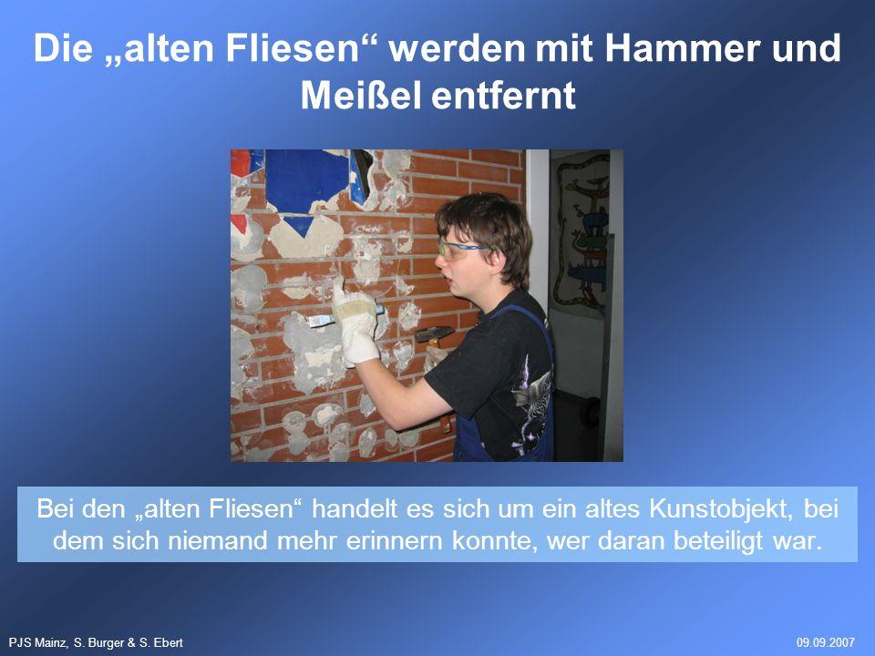 PJS Mainz, S. Burger & S. Ebert09.09.2007 Bei den alten Fliesen handelt es sich um ein altes Kunstobjekt, bei dem sich niemand mehr erinnern konnte, w