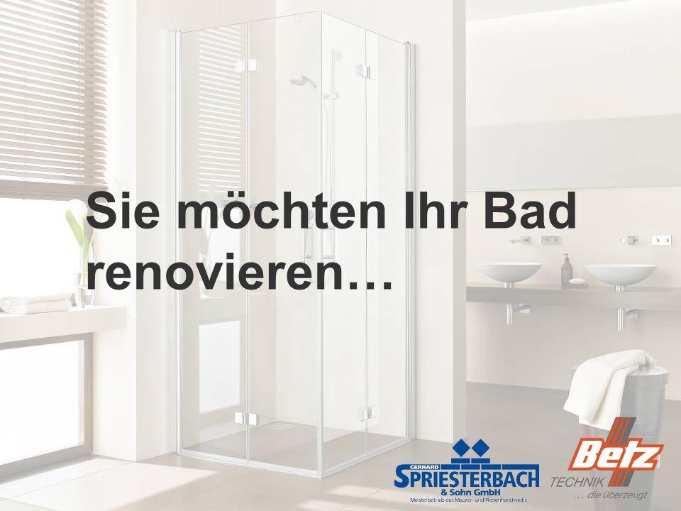Sie möchten Ihr Bad renovieren…