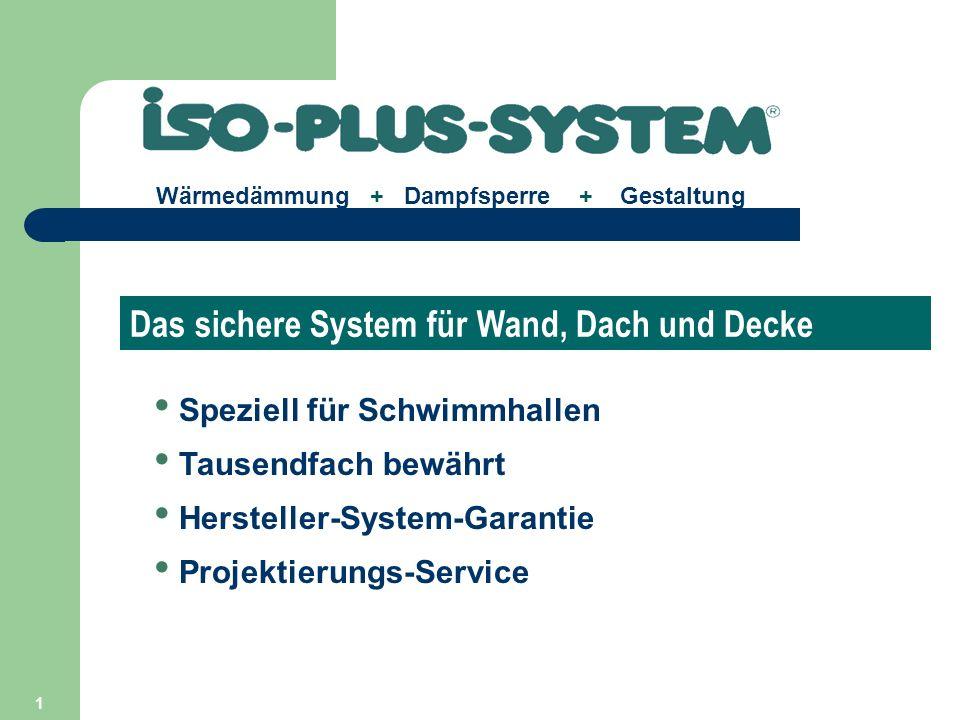 12 Wärmedämmung + Dampfsperre + Gestaltung ISO-PLUS-ELEMENT Typ III ISO-PLUS-ELEMENT TYP III Raumhohes Verbundelement aus Polystyrol plus Alu-Dünnblech Standarddicken: 30, 50, 80 und 100 mm ISO-Haftgrund ISO-Feuchtraum- spachtel plus Gewebe ISO-Feuchtraumputz Piccolo 2,5 ISO-Malgrund Glatte Flächen für Bemalung, Spachtel- und Lasurtechnik