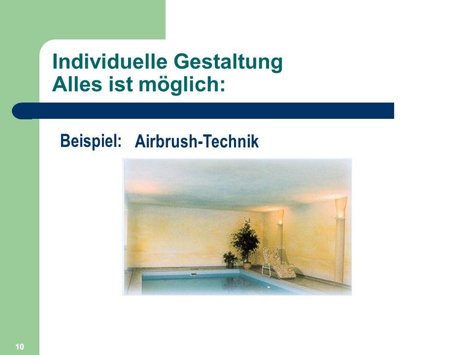 10 Individuelle Gestaltung Alles ist möglich: Beispiel: Airbrush-Technik