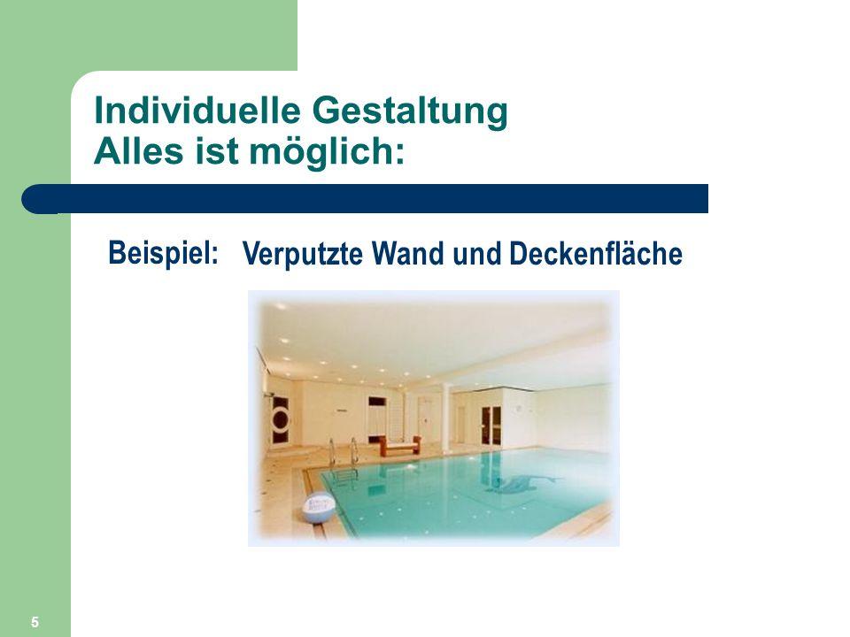 5 Individuelle Gestaltung Alles ist möglich: Beispiel: Verputzte Wand und Deckenfläche