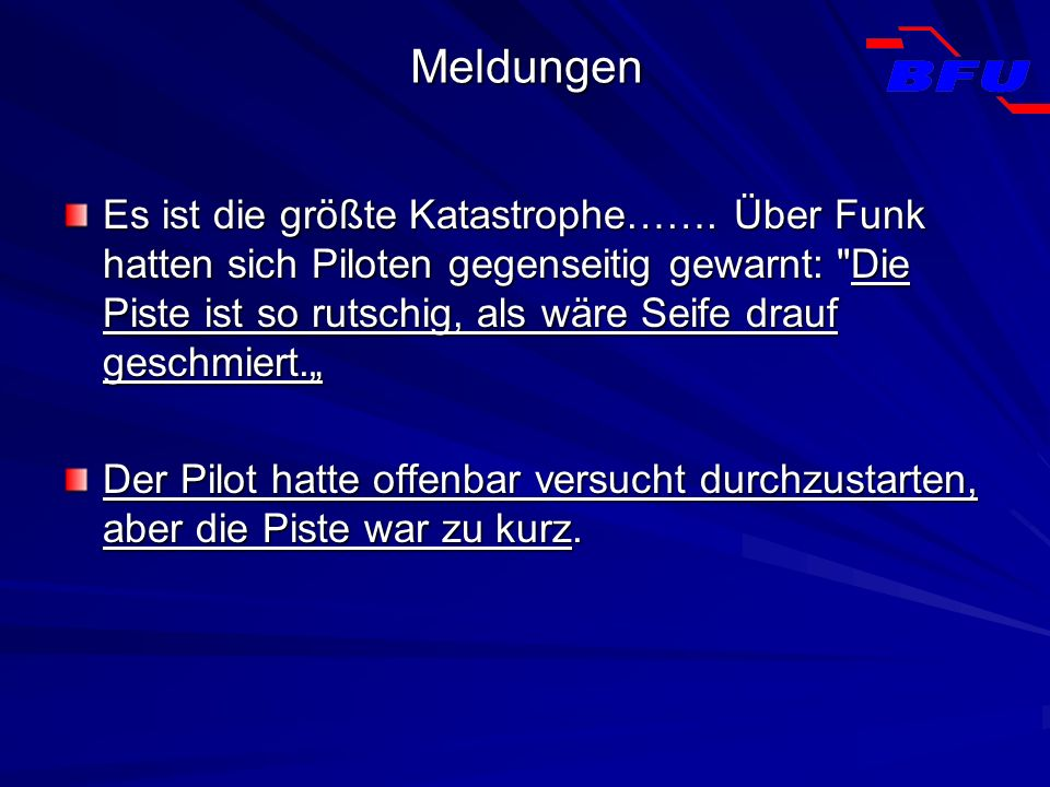 Meldungen Es ist die größte Katastrophe……. Über Funk hatten sich Piloten gegenseitig gewarnt: