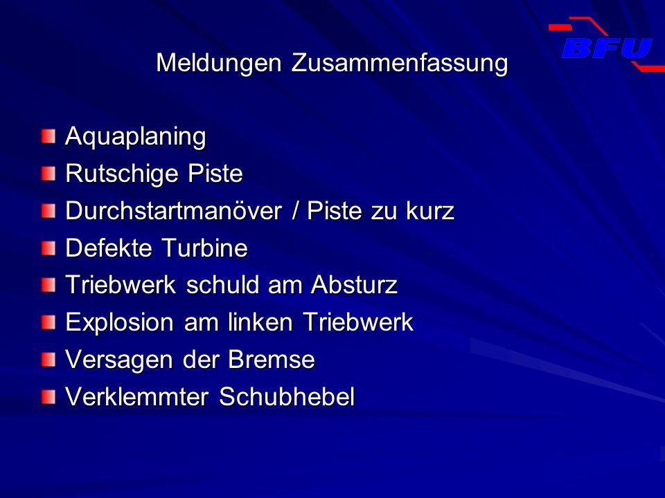 Meldungen Zusammenfassung Aquaplaning Rutschige Piste Durchstartmanöver / Piste zu kurz Defekte Turbine Triebwerk schuld am Absturz Explosion am linke