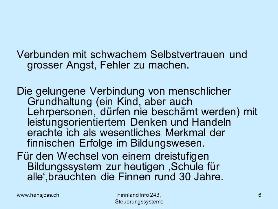 www.hansjoss.chFinnland Info 243, Steuerungssysteme 6 Verbunden mit schwachem Selbstvertrauen und grosser Angst, Fehler zu machen.