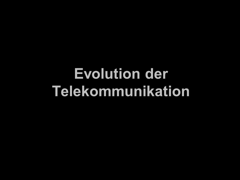 Evolution der Telekommunikation
