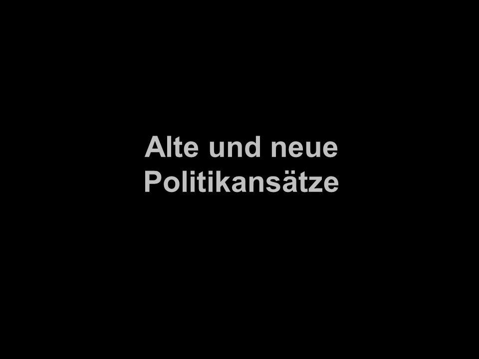 Alte und neue Politikansätze