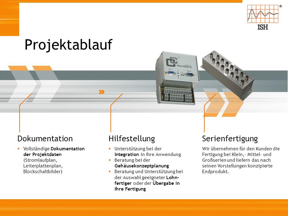 Dokumentation Vollständige Dokumentation der Projektdaten (Stromlaufplan, Leiterplattenplan, Blockschaltbilder) Hilfestellung Unterstützung bei der In