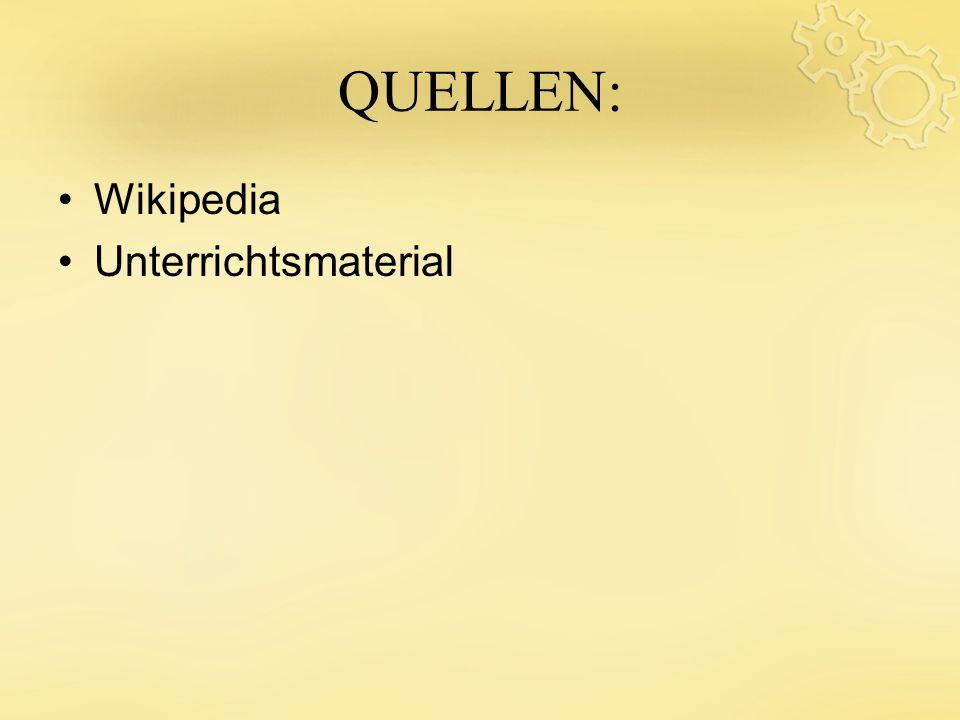QUELLEN: Wikipedia Unterrichtsmaterial