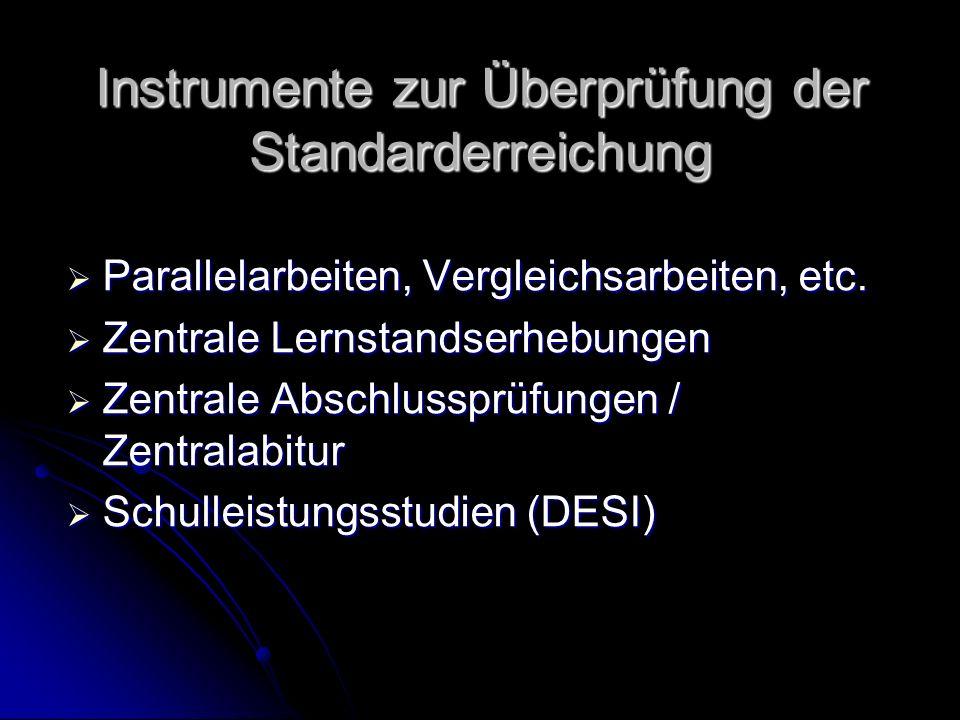 Instrumente zur Überprüfung der Standarderreichung Parallelarbeiten, Vergleichsarbeiten, etc.